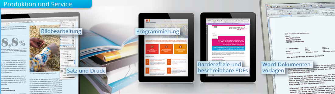 Beispiele für Produktion im Grafikdesign: Satz und Druck, Bildbearbeitung, Programmierung, barrierefreie, beschreibbare und dynamische PDFe sowie Word-Dokumentenvorlagen